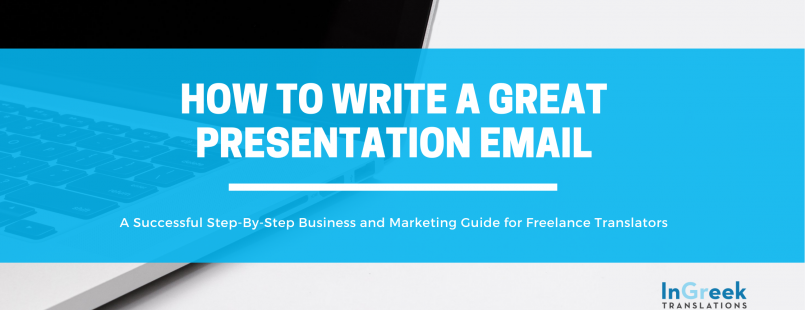 How to write a great presentation email, InGreek Translations